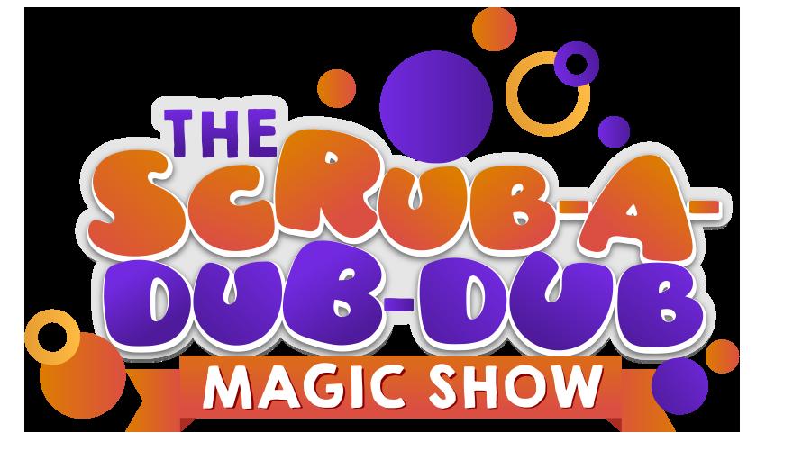 Scrub A Dub Dub Magic Show
